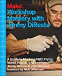Make: Workshop Mastery with Jimmy DiR...