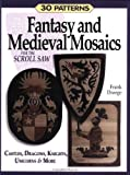 img - for Fantasy & Medieval Mosaics for the Scroll Saw: 30 Patterns: Castles, Dragons, Knights, Unicorns and More by Frank Droege (2003-10-01) book / textbook / text book