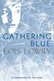 Gathering Blue (0547904142) by Lowry, Lois