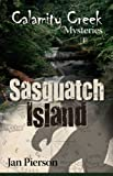 img - for Sasquatch Island: Calamity Creek Mysteries 4 book / textbook / text book