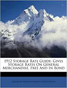 1912 Storage Rate Guide Gives Storage Rates General