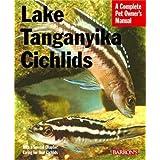 Lake Tanganyikan Cichlids (Pet Owners Manual)by Mark Smith