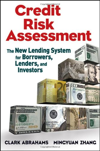 Credit Risk Assessment: The New Lending System for Borrowers, Lenders, and Investors (Wiley and SAS Business Series)