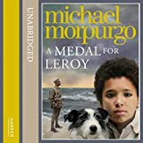 Michael Morpurgo A Medal for Leroy