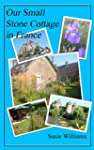 Our Small Stone Cottage in France (En...