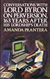 img - for Conversations with Lord Byron on Perversion, 163 Years After His Lordship's Death book / textbook / text book