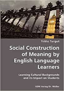 Social Construction of Meaning by English Language ...