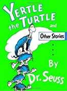Yertle the Turtle and Other Stories by Dr. Seuss cover image