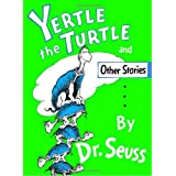 Yertle the Turtle and Other Stories ~ Dr. Seuss