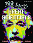 100 facts GREAT SCIENTISTS