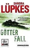 G�tterfall: Kriminalroman Ein Fall f�r Wencke Tydmers