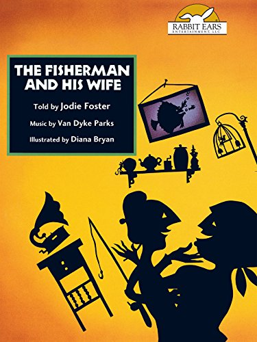 The Fisherman and His Wife, Told by Jodie Foster