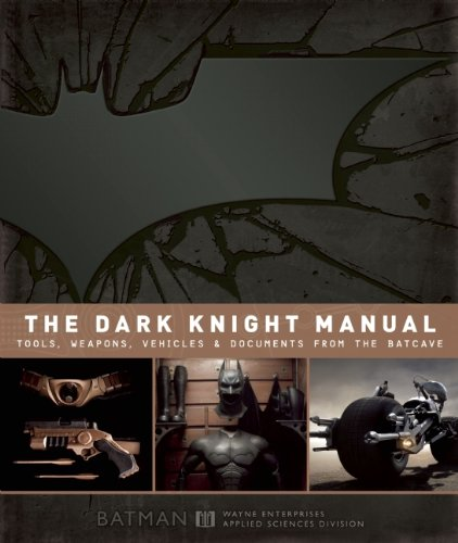 Book Preview: The Dark Knight Manual: Tools, Weapons, Vehicles and Documents from the Batcave