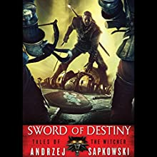 Sword of Destiny Audiobook by Andrzej Sapkowski Narrated by Peter Kenny
