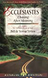 Ecclesiastes: Chasing After Meaning (Life Guide Bible Studies)