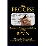 "The Process: Business Process Modeling Using BPMNvon ""Alexander Grosskopf"""