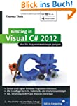 Einstieg in Visual C# 2012: Ideal f�r...