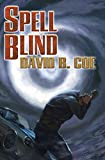 Spell Blind (Case Files of Justis Fearsson) by David B. Coe