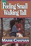 Feeling Small Walking Tall (1556610297) by Chapian, Marie
