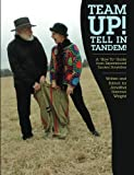 Team Up!  Tell In Tandem!: A &quot;How To&quot; Guide from Experienced Tandem Storytellers