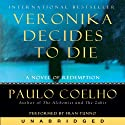 Veronika Decides to Die (       UNABRIDGED) by Paulo Coelho Narrated by Fran Tunno
