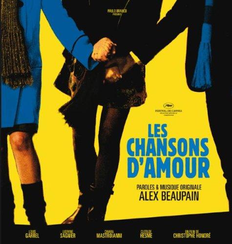 Les Chansons d'amour : paroles & musique originale Alex Beaupain