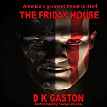 The Friday House Audiobook by D. K. Gaston Narrated by Tonya Manns