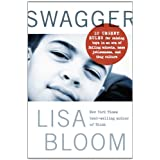 Swagger: 10 Urgent Rules for Raising Boys in an Era of Failing Schools, Mass Joblessness, and Thug Culture ~ Lisa Bloom