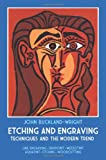 Etching and Engraving: Techniques and the Modern Trend (0486228886) by Buckland-Wright, John