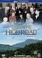 Take the High Road - Volume 1 Episodes 1-6 [DVD]