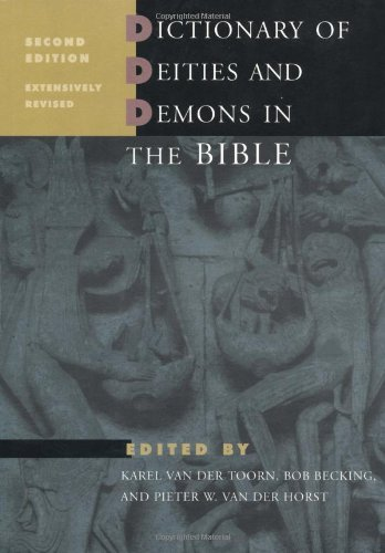 Dictionary of Deities and Demons in the Bible, Second Edition (Revised 2nd) [Hardcover] PDF