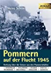 Pommern auf der Flucht. 1945 - Rettun...