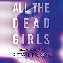 All the Dead Girls: Graveyard Falls, Book 3 | Livre audio Auteur(s) : Rita Herron Narrateur(s) : Eric G. Dove