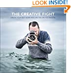 The Creative Fight: Create Your Best...