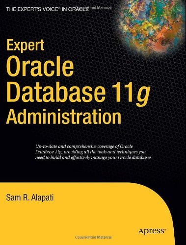 Expert Oracle Database 11g Administration (Expert's Voice in Oracle)
