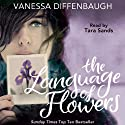 The Language of Flowers (       UNABRIDGED) by Vanessa Diffenbaugh Narrated by Tara Sands