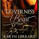 The Governess and the Beast: Blind Cupid Series (       UNABRIDGED) by Karyn Gerrard Narrated by Audrey Lusk