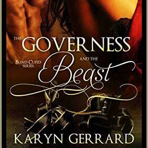 The Governess and the Beast: Blind Cupid Series | [Karyn Gerrard]