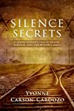 img - for Silence and Secrets: A Jewish Woman's Tale of Escape, Survival and Love in World War II book / textbook / text book