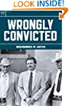 Wrongly Convicted: Miscarriages of Ju...