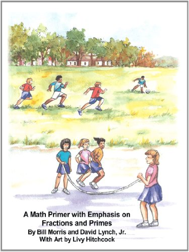 A Math Primer With Emphasis on Fractions and Primes
