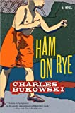 img - for Ham on Rye (text only) Later Printing edition by C. Bukowski book / textbook / text book
