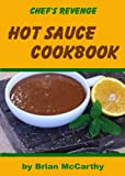 Chefs Revenge Hot Sauce Cookbook