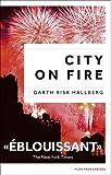 City on fire | Hallberg, Garth Risk. Auteur