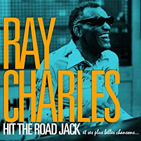 Ray Charles - Hit the Road Jack et ses plus belles chansons (Remasteris�e)