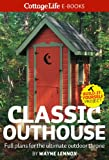 img - for Classic Outhouse: Full plans for the ultimate outdoor throne book / textbook / text book