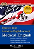 img - for Improve Your American English Accent Medical English with Three Audio CDs by Charlsie Childs (2011-10-28) book / textbook / text book