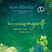 Becoming Myself: Embracing God's Dream of You | [Stasi Eldredge]