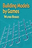img - for Building Models by Games (Dover Books on Mathematics) by Wilfrid Hodges (2006) Paperback book / textbook / text book