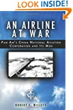 An Airline at War: The Story of China National Aviation Corporation and its Men